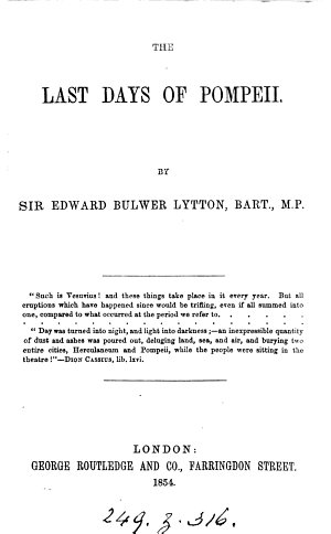 The last days of Pompeii  by the author of  Pelham   by sir E  Bulwer Lytton