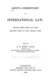 Kent's Commentary on International Law: Revised with Notes and Cases Brought Down to the Present Time