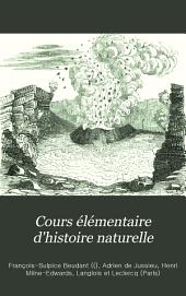 Cours élémentaire d'histoire naturelle: à l'usage des colléges ...
