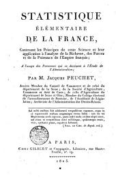 Statistique élémentaire de la France, contenant les principes de cette science et leur application ...