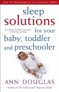 Sleep Solutions for Your Baby  Toddler and Preschooler PDF