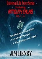 Universal Life Force Series Featuring Antiquity Calais Vol  1 3 Deluxe PDF