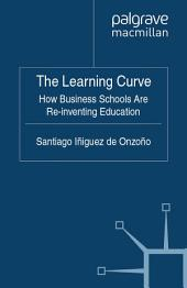 The Learning Curve: How Business Schools Are Re-inventing Education