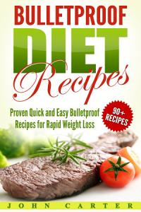Bulletproof Diet Recipes  Proven Quick and Easy Bulletproof     Book
