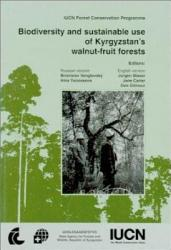 Biodiversity And Sustainable Use Of Kyrgyzstan S Walnut Fruit Forests Book PDF