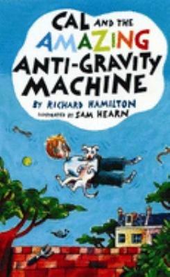Cal and the Amazing Anti Gravity Machine PDF