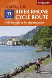 The River Rhone Cycle Route: From the Alps to the Mediterranean