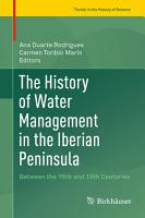 The History of Water Management in the Iberian Peninsula PDF