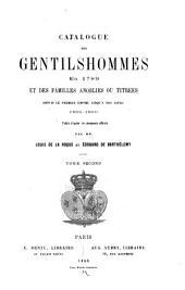 Catalogue des gentilshommes en 1789 et des familles anoblies ou titrées depuis le primier empire jusqueà nos jours 1806-1866: Volume2