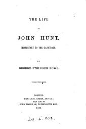 The life of John Hunt: missionary to the cannibals