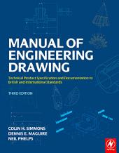 Manual of Engineering Drawing: Technical Product Specification and Documentation to British and International Standards, Edition 3