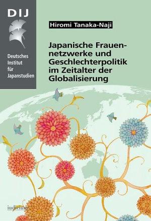 Japanische Frauennetzwerke und Geschlechterpolitik im Zeitalter der Globalisierung PDF