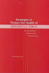 Strategies to Protect the Health of Deployed U.S. Forces: Assessing Health Risks to Deployed U.S. Forces -- Workshop Proceedings