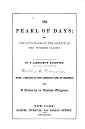 The Pearl of Days: Or, The Advantages of the Sabbath to the Working Classes