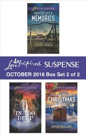 Harlequin Love Inspired Suspense October 2018 - Box Set 2 of 2: Undercover Memories\In Too Deep\Framed for Christmas