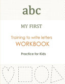 Abc MY FIRST Training to Write Letters WORKBOOK Practice For Kids Book