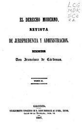 El Derecho moderno: Revista de jurisprudencia y administración, Volumen 2