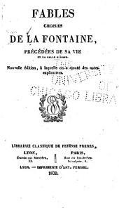 Fables choisies de La Fontaine: précédées de sa vie et de celle d'Ésope