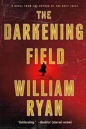 The Darkening Field: A Novel