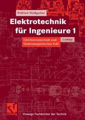 Elektrotechnik für Ingenieure 1: Gleichstromtechnik und Elektromagnetisches Feld. Ein Lehr- und Arbeitsbuch für das Grundstudium, Ausgabe 7