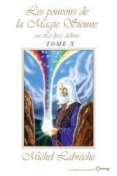 Les pouvoirs de la Magie Sienne Tome X: ou Le livre délivre