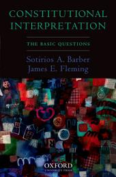 Constitutional Interpretation: The Basic Questions