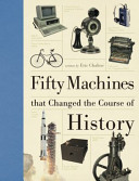 Fifty Machines that Changed the Course of History PDF