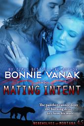 The Mating Intent: Werewolves of Montana, Book 4.5