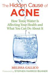 The Hidden Cause Of Acne Book PDF