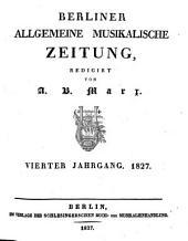Berliner allgemeine musikalische Zeitung: Band 4