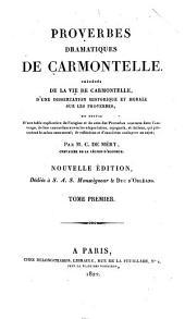 Proverbes dramatiques de Carmontelle: Précédés de la vie de Carmontelle, d'une dissertation historique et morale sur les proverbes et suivis d'une table explicative de l'origine ... des proverbes ...