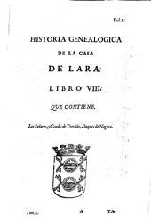 Historia Genealogica De La Casa De Lara: Justificada Con Instrumentos, Y Escritores De Inviolable Fe, Volumen 2