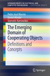 The Emerging Domain of Cooperating Objects: Definitions and Concepts
