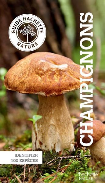 Le petit guide Hachette des champignons PDF