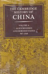 The Cambridge History Of China Volume 6 Alien Regimes And Border States 907 1368 Book PDF