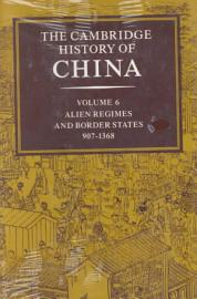 The Cambridge History Of China  Volume 6  Alien Regimes And Border States  907 1368