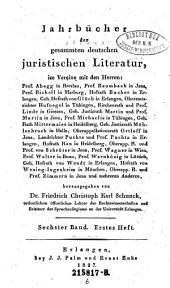 Jahrbücher der gesammten deutschen juristischen Literatur: Band 6