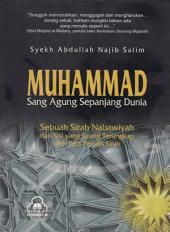 Muhammad Sang Agung Sepanjang Dunia: Sebuah sirah Nabawiyah yang jarang terungkap oleh para penulis sirah