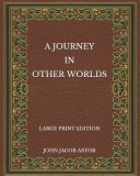 A Journey in Other Worlds - Large Print Edition