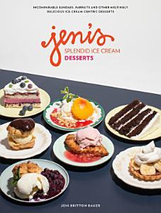 Jeni s Splendid Ice Cream Desserts