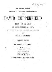 The Personal History, Adventures, Experience, and Observation of David Copperfield the Younger of Blunderstone Rookery: Volume 1