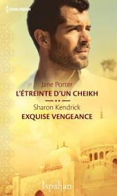 L'étreinte d'un cheikh - Exquise vengeance