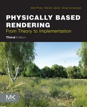 Physically Based Rendering: From Theory to Implementation, Edition 3