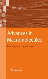 Advances in Macromolecules: Perspectives and Applications