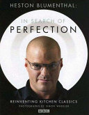 Heston Blumenthal  In Search of Perfection