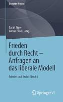 Frieden durch Recht     Anfragen an das liberale Modell PDF