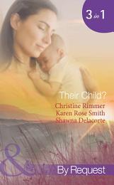 Their Child?: Lori's Little Secret / Which Child Is Mine? / Having The Best Man's Baby (Mills & Boon Spotlight)