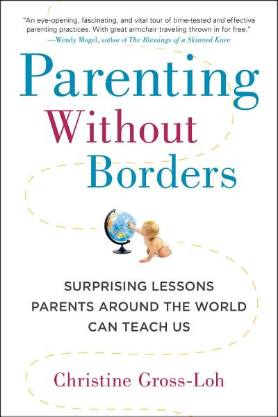Download Parenting Without Borders Book