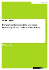 Der Zürcher Literaturstreit und seine Bedeutung für die Literaturwissenschaft