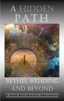 A Hidden Path   Bethel Redding and Beyond PDF